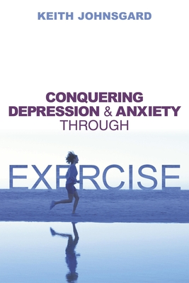 Conquering Depression and Anxiety Through Exercise Cover Image