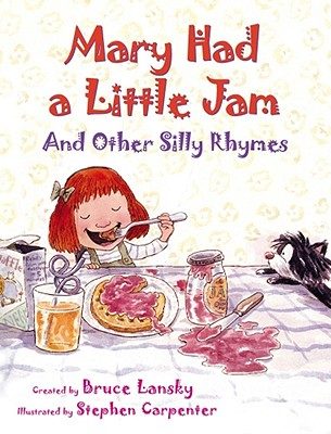 Mary Had a Little Jam: And Other Silly Rhymes Cover Image