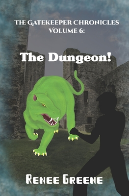 The Dungeon! (Gatekeeper Chronicles #6) Cover Image