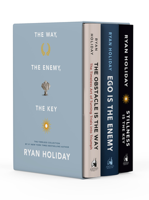 The Way, the Enemy, and the Key: A Boxed Set of The Obstacle is the Way, Ego is the Enemy & Stillness is the Key Cover Image