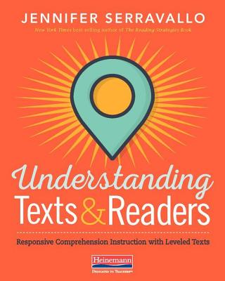Understanding Texts & Readers: Responsive Comprehension Instruction with Leveled Texts Cover Image