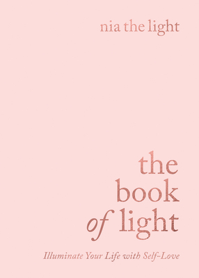 The Book of Light: Illuminate Your Life with Self-Love
