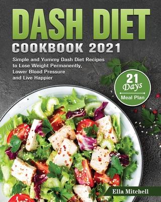 Dash Diet Cookbook 2021 Cover Image