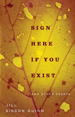 Sign Here If You Exist and Other Essays (Non/Fiction Collection Prize) Cover Image