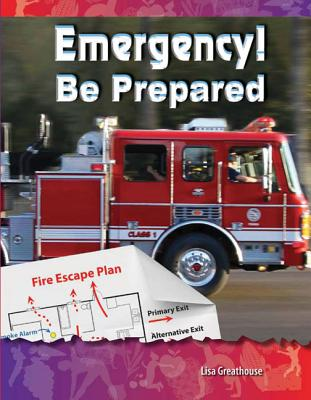 Emergency! Be Prepared (Be Healthy! Be Fit!) (Science Readers: A Closer Look) Cover Image
