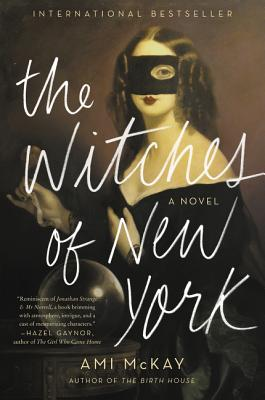 THE WITCHES OF NEW YORK, by Ami McKay