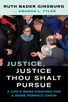 Justice, Justice Thou Shalt Pursue: A Life's Work Fighting for a More Perfect Union (Law in the Public Square #2) Cover Image