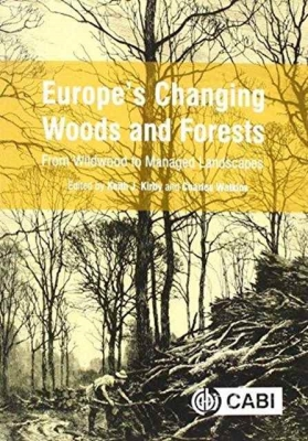 Europe's Changing Woods and Forests: From Wildwood to Managed Landscapes cover