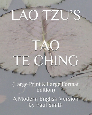 Lao Tzu's Tao Te Ching: A Modern English Version by Paul Smith Cover Image