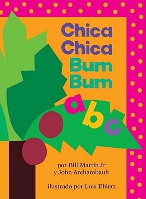 Chica Chica Bum Bum ABC (Chicka Chicka ABC) Cover Image