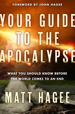 Your Guide to the Apocalypse: What You Should Know Before the World Comes to an End Cover Image