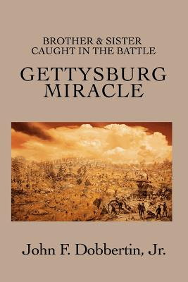 Gettysburg Miracle: Brother & Sister Caught In The Battle Cover Image
