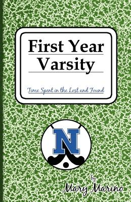First Year Varsity: Time Spent in the Lost and Found Cover Image