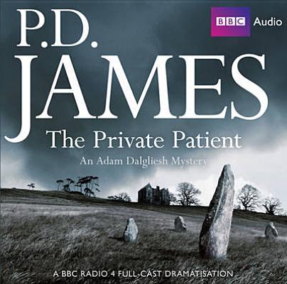 The Private Patient: An Adam Dalgliesh Mystery: A BBC Full-Cast Radio Drama Cover Image