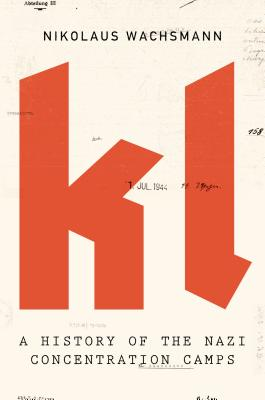 KL: A History of the Nazi Concentration Camps Cover Image