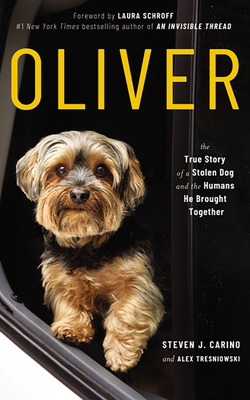 Oliver: The True Story of a Stolen Dog and the Humans He Brought Together Cover Image