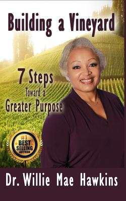 Building a Vineyard: 7 Steps Toward a Greater Purpose Cover Image