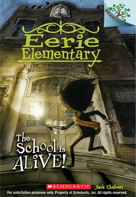 The School is Alive!: A Branches Book (Eerie Elementary #1) Cover Image