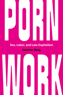Porn Work: Sex, Labor, and Late Capitalism Cover Image