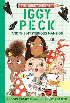 Iggy Peck and the Mysterious Mansion (The Questioneers) Cover Image