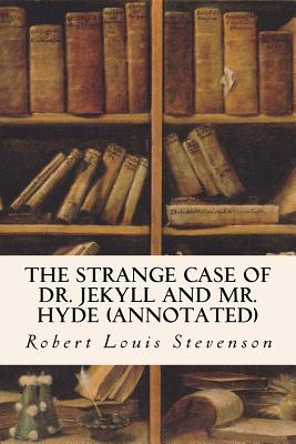 The Strange Case of Dr. Jekyll and Mr. Hyde (annotated) Cover Image