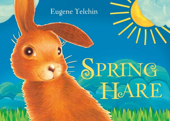 Spring Hare by Eugene Yelchin