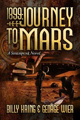 1899: Journey to Mars: A Steampunk Novel Cover Image
