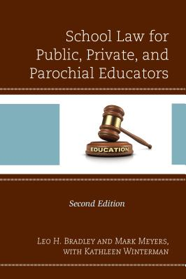School Law for Public, Private, and Parochial Educators, 2nd Edition Cover Image