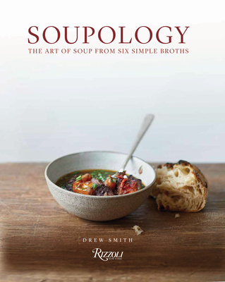 Soupology: The Art of Soup From Six Simple Broths Cover Image