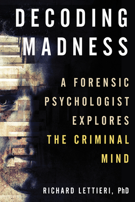 Decoding Madness: A Forensic Psychologist Explores the Criminal Mind Cover Image