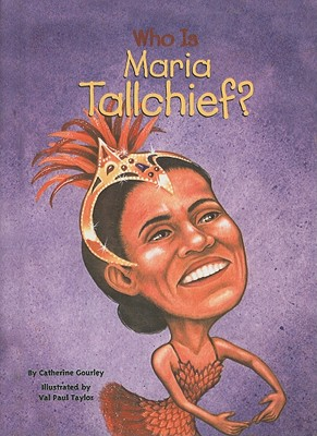 Who Is Maria Tallchief? (Who Was...?) Cover Image