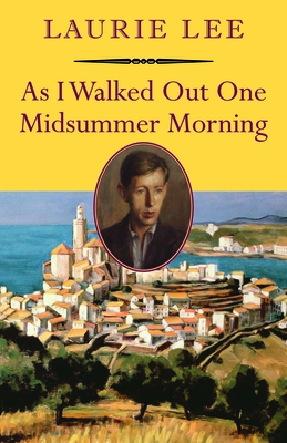 As I Walked Out One Midsummer Morning (Nonpareil Books #109) Cover Image