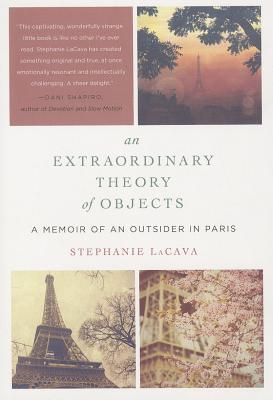 An Extraordinary Theory of Objects: A Memoir of an Outsider in Paris Cover Image