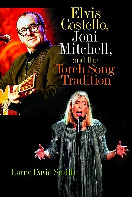 Cover for Elvis Costello, Joni Mitchell, and the Torch Song Tradition