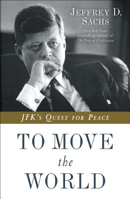 To Move the World: JFK's Quest for Peace Cover Image