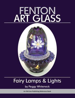 Fenton Art Glass: Fairy Lamps & Lights Cover Image