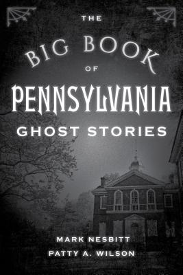 The Big Book of Pennsylvania Ghost Stories (Big Book of Ghost Stories) Cover Image