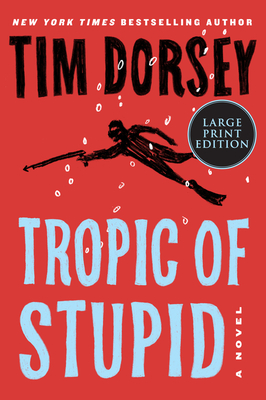 Tropic of Stupid: A Novel (Serge Storms #24) Cover Image
