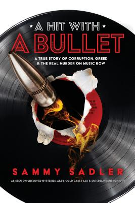 A Hit with a Bullet: A True Story of Corruption, Greed, and the Real Murder on Music Row Cover Image