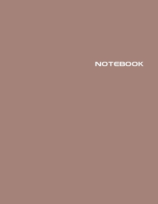 Notebook: Lined Journal - Stylish Modern Mocha - 120 Pages - Large 8.5 x 11 inches - Composition Book Paper - Minimalist Design Cover Image