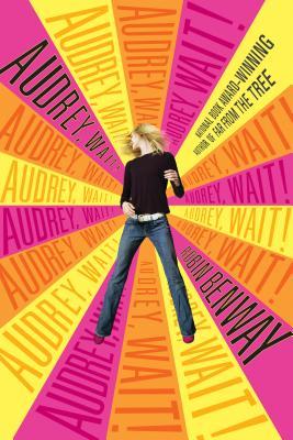 Audrey, Wait!Robin Benway