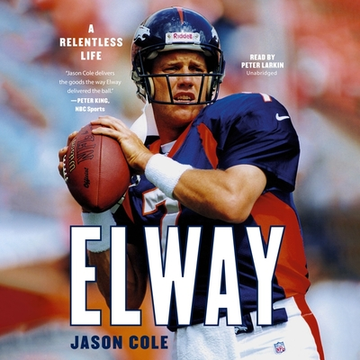 Elway: A Relentless Life Cover Image