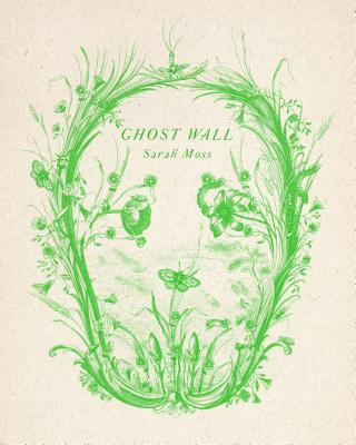 Ghost Wall: A Novel Cover Image