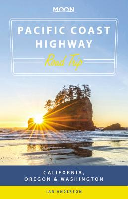 Moon Pacific Coast Highway Road Trip: California, Oregon & Washington (Travel Guide) Cover Image