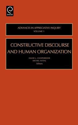 Constructive Discourse and Human Organizations (Advances in Appreciative Inquiry #1) Cover Image