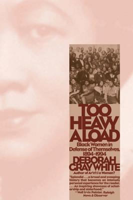 Too Heavy a Load: Black Women in Defense of Themselves, 1894-1994 Cover Image