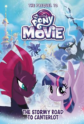My Little Pony: The Movie: The Stormy Road to Canterlot by Saide Chesterfield