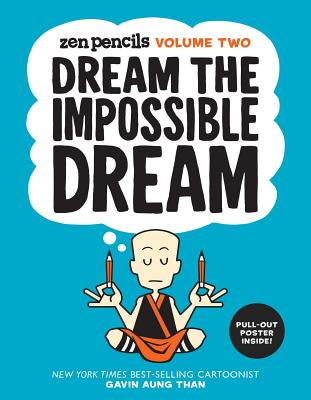 Zen Pencils-Volume Two: Dream the Impossible Dream Cover Image