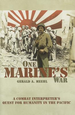 One Marine's War: A Combat Interpreter's Quest for Humanity in the Pacific Cover Image