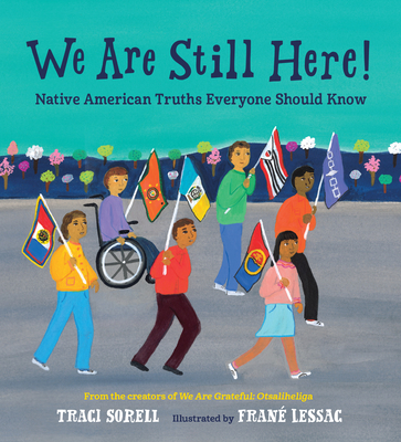 We Are Still Here!: Native American Truths Everyone Should Know Cover Image